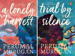 'A Lonely Harvest' & 'Trial by Silence' by Perumal Murugan; translated by Aniruddhan Vasudevan
