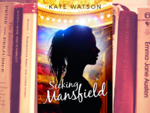 ​ 'Seeking Mansfield' by Kate Watson