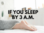 ​If you sleep by 3 a.m.