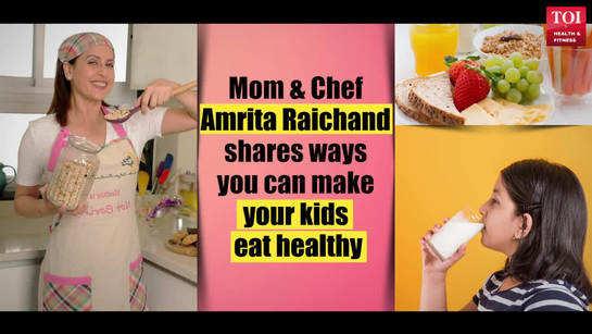 Mom & Chef Amrita Raichand shares ways you can make your kids eat healthy Mom & Chef Amrita Raichand shares ways you can make your kids eat healthy