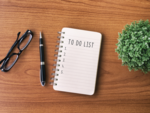 Make a list of all that you need to do