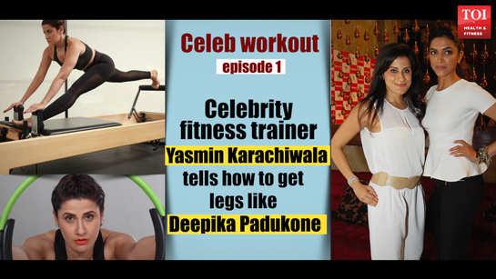 Celeb workout episode 1:Celebrity fitness trainer Yasmin Karachiwala tells how to get legs like Deepika Padukone