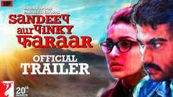 Sandeep Aur Pinky Faraar - Official Trailer