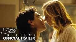 I Still Believe - Official Trailer