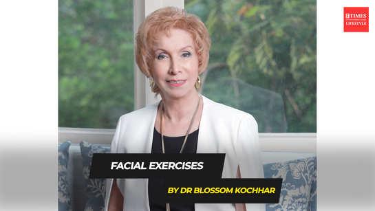 Facial Exercises by Dr Blossom Kochhar