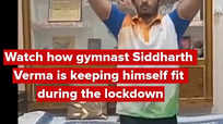 Watch how gymnast Siddharth Verma is keeping himself fit during the lockdown