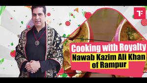 Cooking with Royalty: Nawab Kazim Ali Khan of Rampur