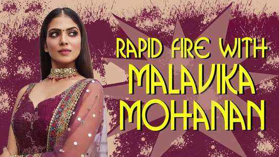 Rapid Fire with Malavika Mohanan