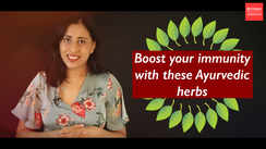 Boost your immunity with these Ayurvedic herbs