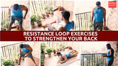 Resistance loop exercises to strengthen your back