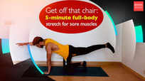 Get off that chair: Five-minute full-body stretch for sore muscles