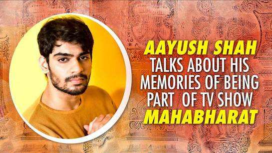 Aayush Shah talks about his memories of being part  of Tv show Mahabharat