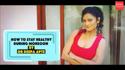 How to stay healthy during monsoon by Dr Deepa Apte