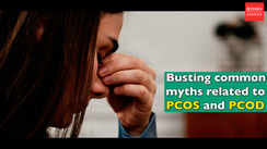 Busting common myths related to PCOS and PCOD