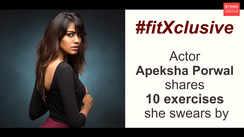 Actor Apeksha Porwal shares 10 exercises she swears by