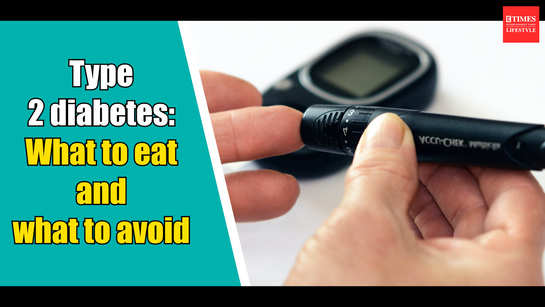 Type 2 diabetes: What to eat and what to avoid