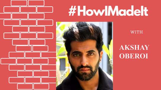 "#HowIMadeIt, Akshay Oberoi: ""Movies dhanda hai. Nobody is distributing favours"""