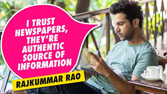Rajkummar Rao: I believe in newspapers, they are the official source of information