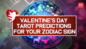 Valentine's Day Tarot Predictions for your zodiac sign