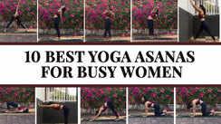 10 best yoga asanas for busy women