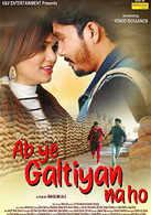 Ab Ye Galtiyan Na Ho