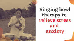 International yoga day 2021: Singing bowl therapy to relieve stress and anxiety