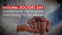 National Doctor's Day: Doctors recall the toughest times during the pandemic