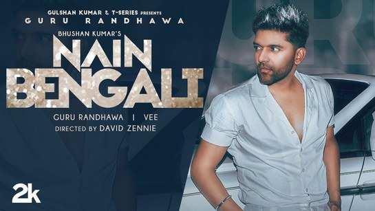 Check Out Latest Punjabi Song Music Video - 'Nain Bengali' Sung By Guru Randhawa