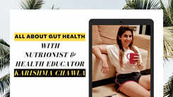 All about gut health with nutritionist and health educator Karishma Chawla