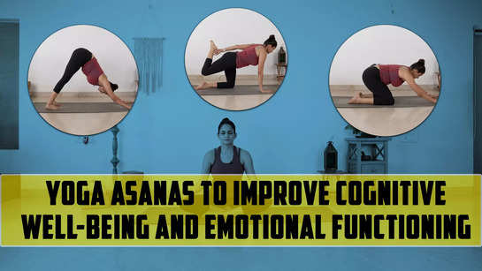 Yoga Asanas to Improve cognitive well being and emotional functioning