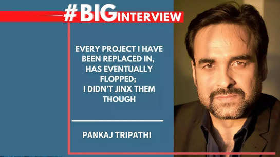 Pankaj Tripathi: Every project I have been replaced in, has eventually flopped; I didn't jinx them though - #BigInterview