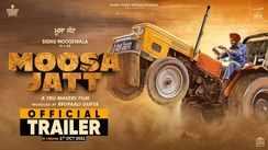 Moosa Jatt - Official Trailer