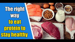 The right way to eat protein to stay healthy