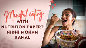 Watch: Mindful eating with nutrition expert Nidhi Mohan Kamal