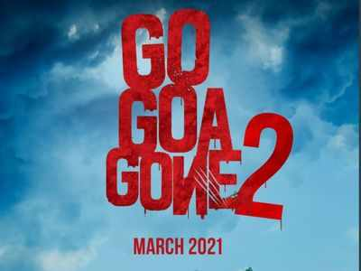 Go Goa Gone 2 to release in March 2021