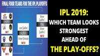 IPL 2019: Which team looks strongest ahead of the play-offs?