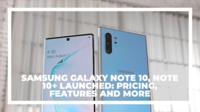 Samsung Galaxy Note 10, Note 10+ launched: pricing, features and more