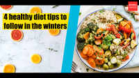 4 healthy diet tips to follow in the winters