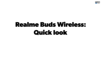 Realme Buds Wireless earphones: Quick look