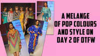 A melange of pop colors and style at Day 2 of Delhi Times Fashion Week