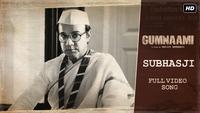 Gumnaami | Song - 'Subhasji'
