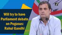 Will try to have Parliament debate on Pegasus: Rahul Gandhi