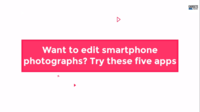 Want to edit smartphone photographs? Try these five apps