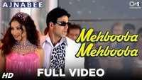 Ajnabee | Song - 'Mehbooba Mehbooba'