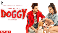 Latest Punjabi Song Teaser 'Doggy' Sung By Ishaan Khan Featuring Avika Gor