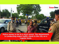 Police launches an extensive traffic checking drive in Kanpur