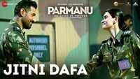 Parmanu: The Story Of Pokhran | Song - Jitni Dafa