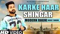 Latest Haryanvi Song Karke Haar Shingar Sung By Vicky Tarori