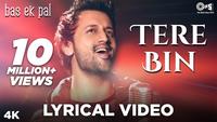 Bas Ek Pal | Song Lyrical - 'Tere Bin'