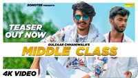 Latest Haryanvi Song 'Middle Class' Sung By Gulzaar Chhaniwala